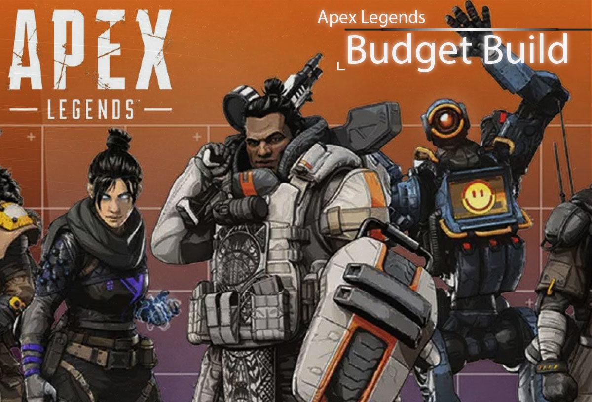 Apex Legends Budget PC Build