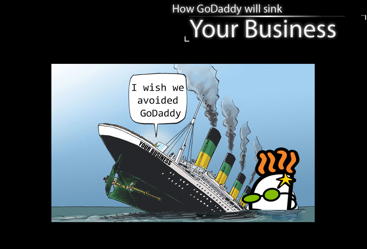 How GoDaddy Can Sink Your Business In Under Two years.